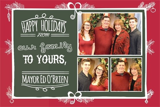 Happy holidays from Mayor Ed O'Brien and family